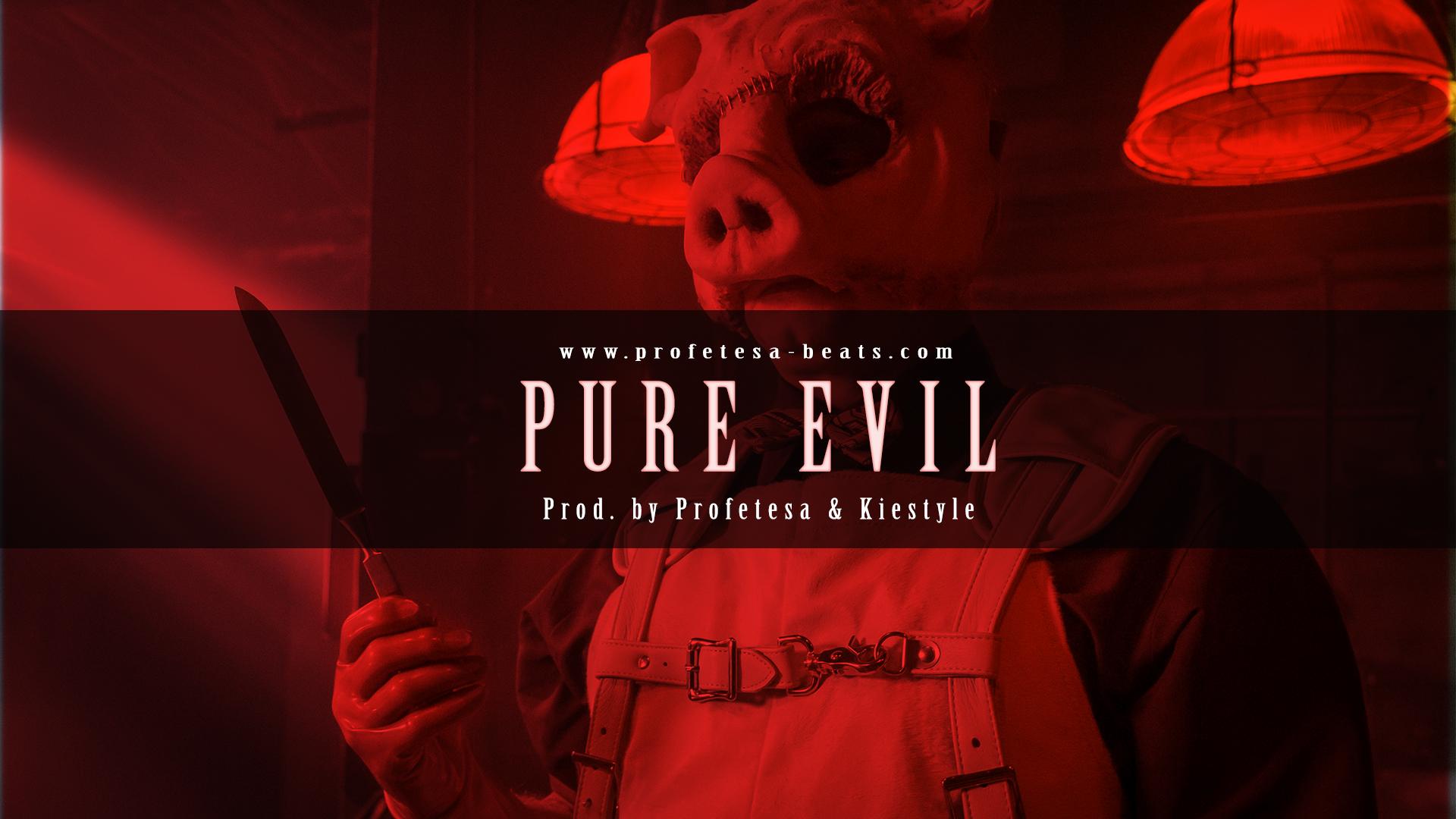 Pure Evil ft. Kiestyle