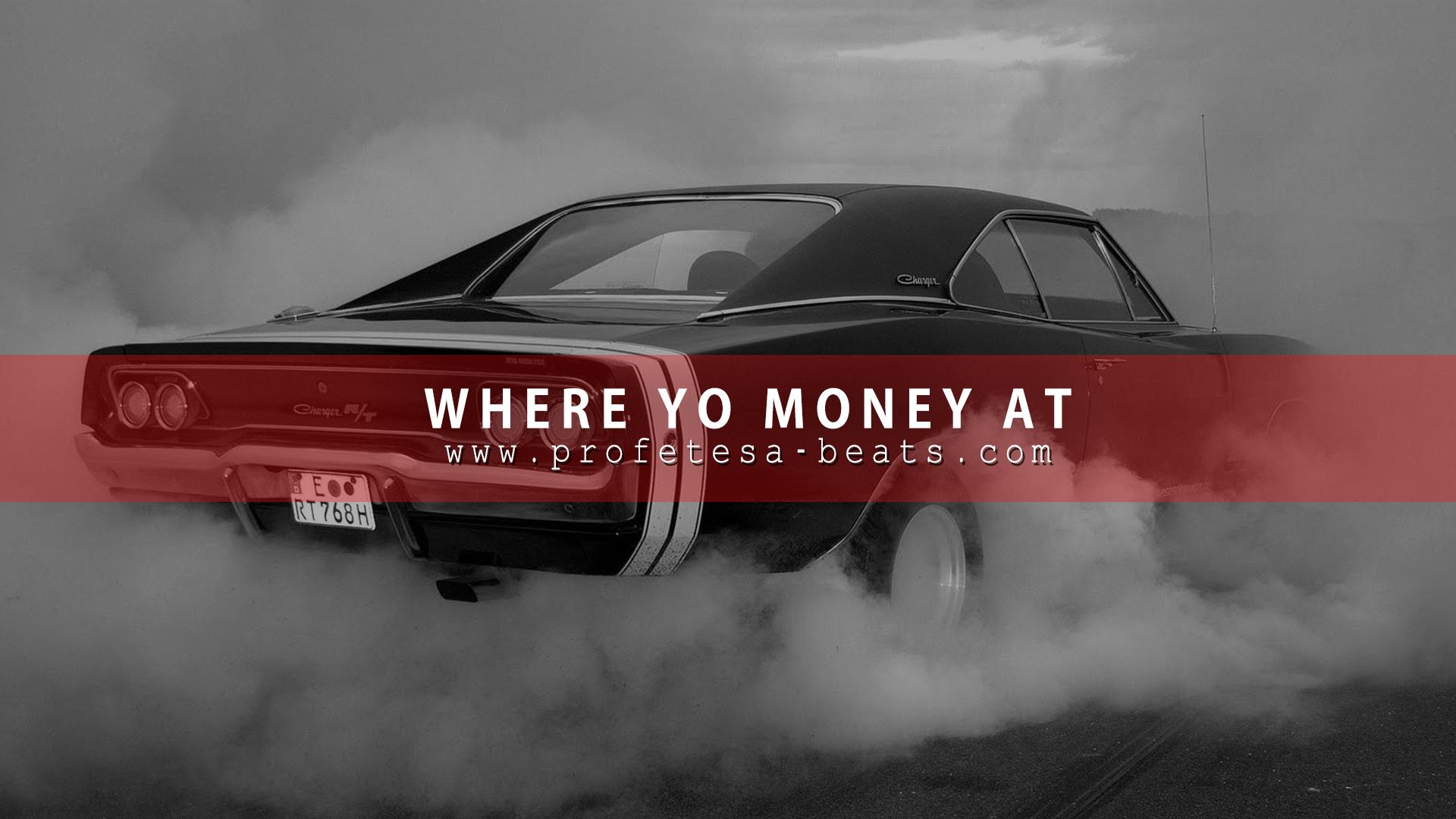 Where Yo Money At